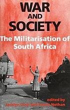 War and society : the militarisation of South Africa