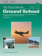 The Pilot's Manual : All the aeronautical knowledge required to pass the FAA exams and operate as a Private and Commercial Pilot.