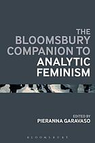The Bloomsbury companion to analytic feminism