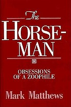 The horseman : obsessions of a zoophile
