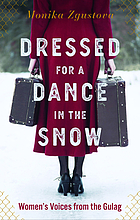 Zgustová Monika. Dressed for a Dance in the Snow: Women's Voices from the Gulag. Translated by Julie Jones, Other Press, 2020.