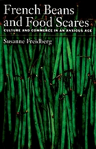 French beans and food scares : culture and commerce in an anxious age