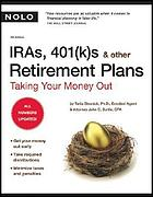 IRAs, 401(k)s, & other retirement plans : taking your money out
