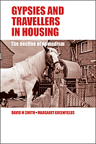 Gypsies and travellers in housing : the decline of nomadism