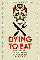 Dying to eat : cross-cultural perspectives on food, death, and the afterlife