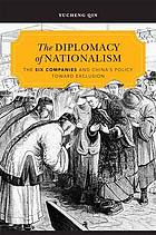 The diplomacy of nationalism : the Six Companies and China's policy toward exclusion