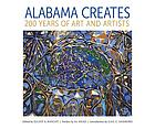 Alabama creates : 200 years of art and artists