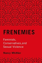 Frenemies : feminists, conservatives, and sexual violence