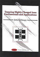 Trapping highly charged ions : fundamentals and applications