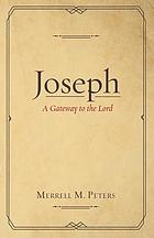 Joseph : a gateway to the Lord