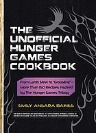 "The unofficial Hunger Games cookbook : from lamb stew to ""groosling"" -- more than 150 recipes inspired by the Hunger Games trilogy' +                       title="