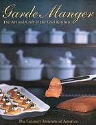 Garde manger : the art and craft of the cold kitchen
