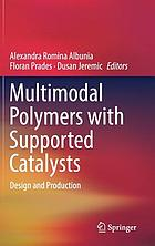 Multimodal polymers with supported catalysts : design and production
