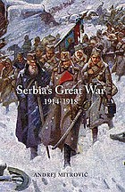Serbia's great war, 1914-1918