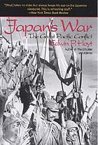 Japan's war : the great Pacific conflict, 1853 to 1952