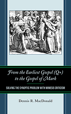 From the earliest gospel (Q+) to the Gospel of Mark : solving the synoptic problem with mimesis criticism