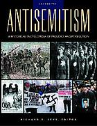 Antisemitism : a historical encyclopedia of prejudice and persecution