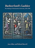Rutherford's ladder : the making of Northumbria University, 1871-1996
