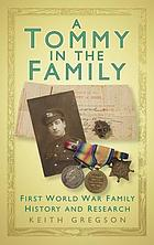 A Tommy in the family : First World War family : history and research