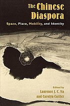 The Chinese diaspora : space, place, mobility, and identity