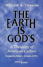 The earth is God's : a theology of American culture
