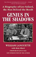 Genius in the shadows a biography of Leo Szilard, the man behind the bomb