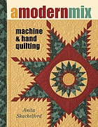 A modern mix : machine and hand quilting