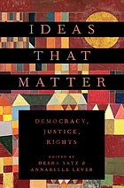 Ideas that matter : democracy, justice, rights