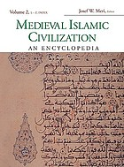 Medieval islamic civilization : an encyclopedia