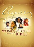 Aspire : the new women of color study Bible