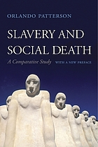 Slavery and Social Death : a Comparative Study, with a New Preface.