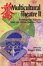 Multicultural theatre II : contemporary Hispanic, Asian, and African-American plays