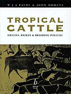 Tropical cattle : origins, breeds and breeding policies