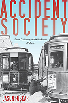 Accident society : fiction, collectivity, and the production of chance