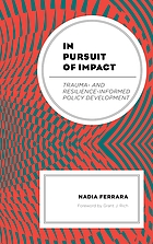 In pursuit of impact : trauma- and resilience-informed policy development