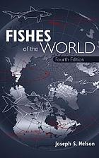 Fishes of the world.
