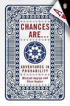 Chances are-- : adventures in probability