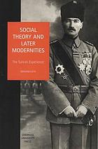 Social theory and later modernities : the Turkish experience