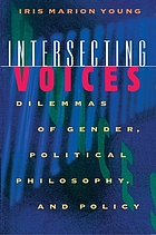Intersecting voices : dilemmas of gender, political philosophy, and policy