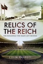 Relics of the reich : the buildings the Nazis left behind