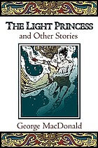 The light princess, and other stories