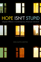 Hope isn't stupid : utopian affects in contemporary American literature
