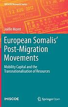 European Somalis' Post-Migration Movements : Mobility Capital and the Transnationalisation of Resources
