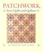Patchwork : Iowa quilts and quilters