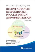 Recent advances in sustainable process design and optimization : with CD-ROM