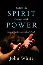 When the Spirit comes with power : signs & wonders among God's people