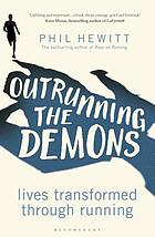 Outrunning the demons : lives transformed through running