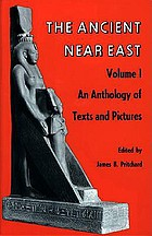 The ancient Near East : an anthology of texts and pictures