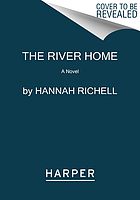 The river home : a novel
