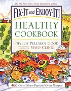 Fix-it and enjoy-it healthy cookbook : 400 great stove-top and oven recipes